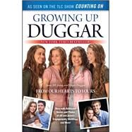 Growing Up Duggar It's All About Relationships by Duggar, Jill; Duggar, Jinger; Duggar, Jessa; Duggar, Jana, 9781451679205