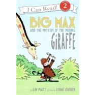 Big Max And the Mystery of the Missing Giraffe by Platt, Kin, 9780060099206