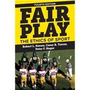 Fair Play: The Ethics of Sport by Simon, Robert L.; Torres, Cesar R.; Hager, Peter F., 9780813349206