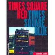Times Square Red, Times Square Blue by Delany, Samuel R., 9780814719206