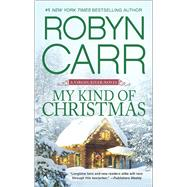 My Kind of Christmas by Carr, Robyn, 9780778319207