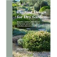 Planting Design for Dry Gardens by Filippi, Olivier; Harbouri, Caroline, 9780993389207