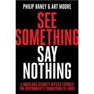 See Something, Say Nothing by Haney, Philip; Moore, Art, 9781944229207