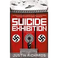 The Suicide Exhibition A Novel by Richards, Justin, 9781250059208