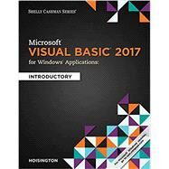 Microsoft Visual Basic 2017 for Windows Applications Introductory by Hoisington, Corinne, 9781337279208