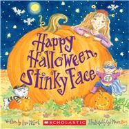 Happy Halloween, Stinky Face by McCourt, Lisa; Moore, Cyd, 9781338029208