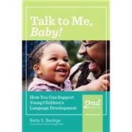 Talk to Me, Baby! by Bardige, Betty; Knapp-Philo, Joanne, 9781598579208