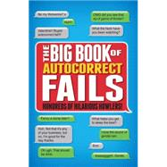The Big Book of Autocorrect Fails Hundreds of Hilarious Howlers! by Dedopulos, Tim, 9781853759208
