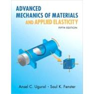Advanced Mechanics of Materials and Applied Elasticity by Ugural, Ansel C.; Fenster, Saul K., 9780137079209