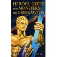 Heroes, Gods and Monsters of the Greek Myths by Evslin, Bernard, 9780553259209