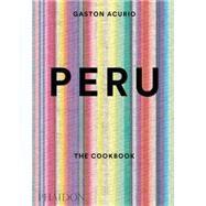 Peru by Acurio, Gastón, 9780714869209