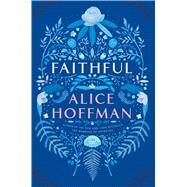 Faithful by Hoffman, Alice, 9781476799209