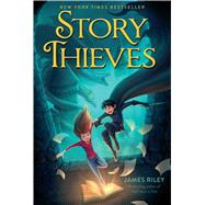 Story Thieves by Riley, James, 9781481409209