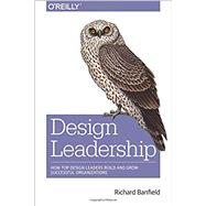 Design Leadership by Banfield, Richard, 9781491929209