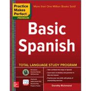 Practice Makes Perfect Basic Spanish, Second Edition (Beginner) 325 Exercises + Online Flashcard App + 75-minutes of Streaming Audio by Richmond, Dorothy, 9780071849210