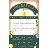 Homebrewers' Recipe Guide : More than 175 original beer recipes including magnificent pale ales, ambers, stouts, lagers, and seasonal brews, plus tips from the master Brewers by Patrick Higgins; Maura Kate Kilgore; Paul Hertlein, 9780684829210