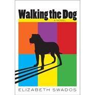 Walking the Dog by Swados, Elizabeth; Steinem, Gloria (AFT), 9781558619210