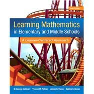 Learning Mathematics in Elementary and Middle Schools: A Learner-Centered Approach, Sixth Edition by George S. Cathcart;   Yvonne M. Pothier;   James H. Vance;   Nadine S. Bezuk, 9780133519211