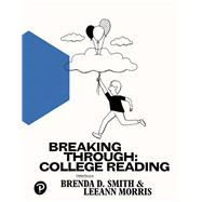 Breaking Through College Reading by Smith, Brenda D.; Morris, LeeAnn, 9780134679211