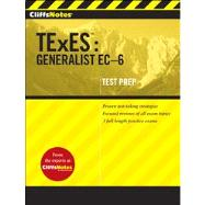 CliffsNotes TExES Generalist EC-6 by Unknown, 9780470599211