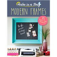 Make in a Day: Modern Frames by Wright, Natalie, 9780486819211