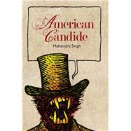 American Candide by Singh, Mahendra, 9780996769211