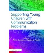 Supporting Young Children with Communication Problems by Kersner; Myra, 9781138779211