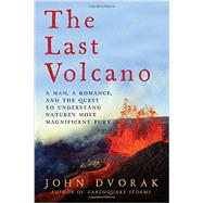 The Last Volcano by Dvorak, John, 9781605989211