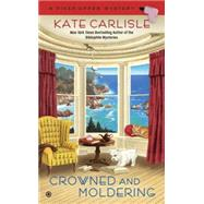 Crowned and Moldering by Carlisle, Kate, 9780451469212
