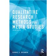 Qualitative Research Methods for Media Studies by Brennen; Bonnie S., 9781138219212