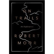 On Trails by Moor, Robert, 9781476739212