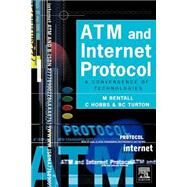 ATM and Internet Protocol by Bentall; Hobbs; Turton, 9780340719213