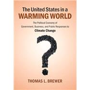 The United States in a Warming World by Brewer, Thomas L., 9781107069213