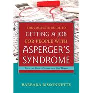 The Complete Guide to Getting a Job for People with Asperger's Syndrome by Bissonnetee, Barbara, 9781849059213
