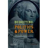 Budgeting: Politics and Power by Lewis, Carol W.; Hildreth, W. Bartley, 9780199859214