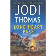Lone Heart Pass by Thomas, Jodi, 9780373789214