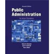 Public Administration An Action Orientation, (with CourseReader 0-30: Public Administration Printed Access Card) by Denhardt, Robert B.; Denhardt, Janet V.; Blanc, Tara A., 9781133939214