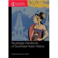 Routledge Handbook of Southeast Asian History by Owen; Norman G., 9781138679214