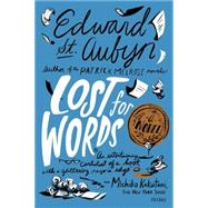 Lost for Words A Novel by St. Aubyn, Edward, 9781250069214
