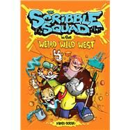 The Scribble Squad in the Weird Wild West by Ross, Donald