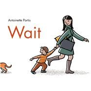 Wait by Portis, Antoinette, 9781596439214