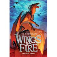 Wings of Fire Book Four: The Dark Secret by Sutherland, Tui T., 9780545349215