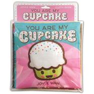 You Are My Cupcake: A Cloth Book by Wan, Joyce, 9781338029215