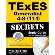 TExES (111) Generalist 4-8 Exam Secrets: Your Key to Exam Success, TExES Texas Review for the Texas Examinations of Educator Standards by Mometrix Media LLC, 9781610729215