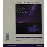 Essential Cosmic Perspective, The, Books a la Carte Edition &  Modified MasteringAstronomy with Pearson eText -- ValuePack Access Card -- for The Essential Cosmic Perspective Package by Bennett, Jeffrey O.; Donahue, Megan O.; Schneider, Nicholas; Voit, Mark, 9780133879216