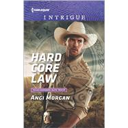 Hard Core Law by Morgan, Angi, 9780373699216