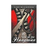 Year of the Hangman by Blackwood, Gary (Author), 9780525469216