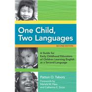 One Child, Two Languages: A Guide for Early Childhood Educators of Children Learning English as a Second Language (Book with CD-ROM) by Tabors, Patton O., 9781557669216