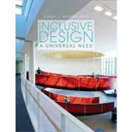 Inclusive Design A Universal Need by Nussbaumer, Linda L., 9781563679216