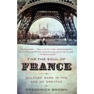 For the Soul of France by Brown, Frederick, 9780307279217
